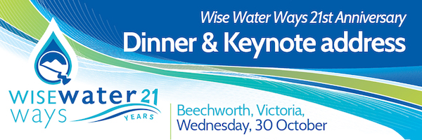 NRMjobs - 20003767 - Wise Water Ways: 21st Anniversary Dinner & Keynote address