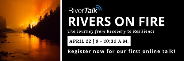 NRMjobs Notice 20005259 - RiverTalk: Rivers on Fire - 22 April 2020